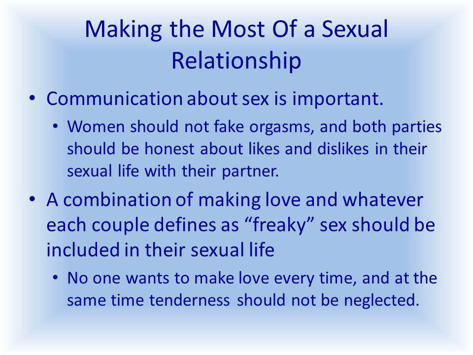 Making the Most Of a Sexual Relationship Communication about sex is important.