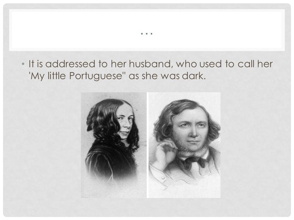 … It is addressed to her husband, who used to call her 'My little Portuguese