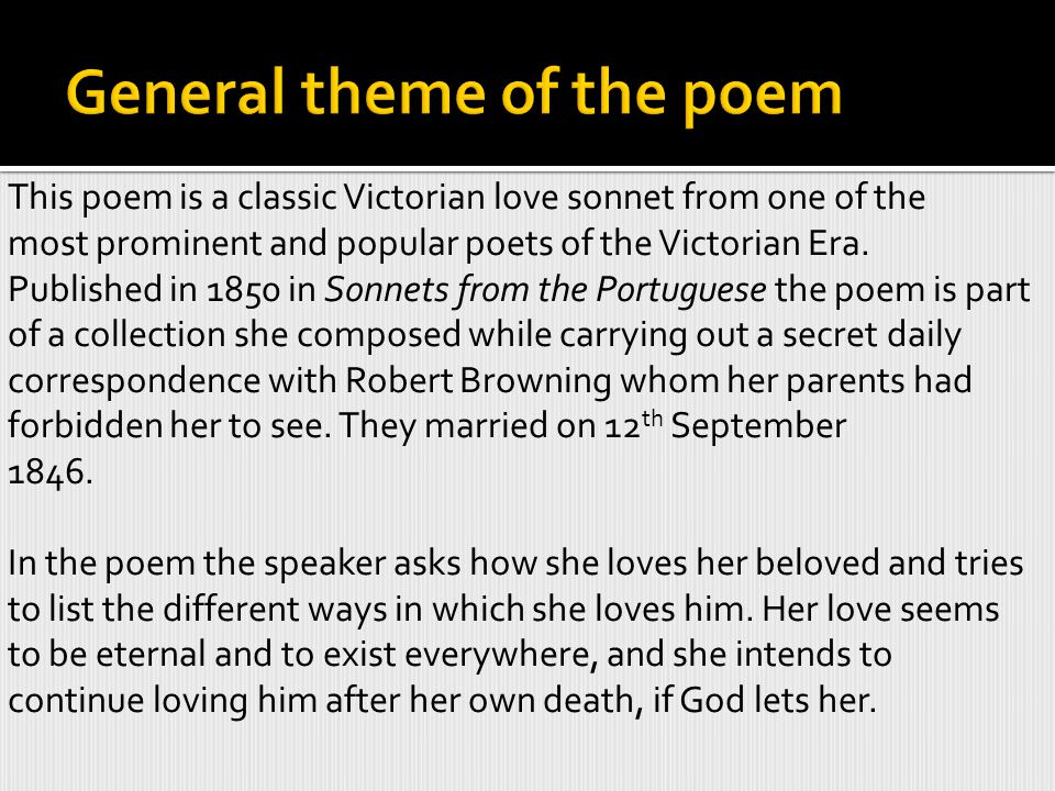 This poem is a classic Victorian love sonnet from one of the most prominent and popular poets of the Victorian Era.
