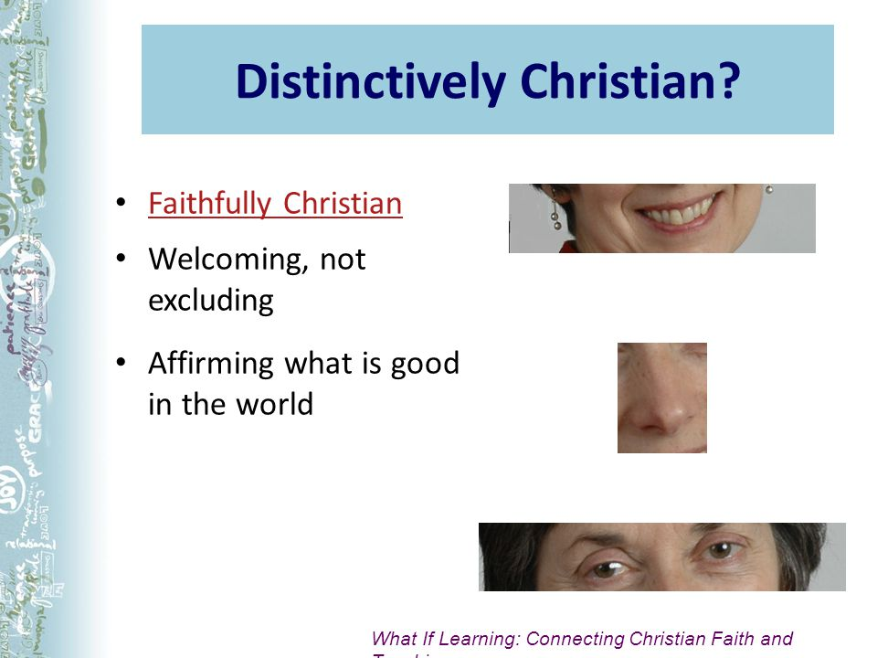 Distinctively Christian.