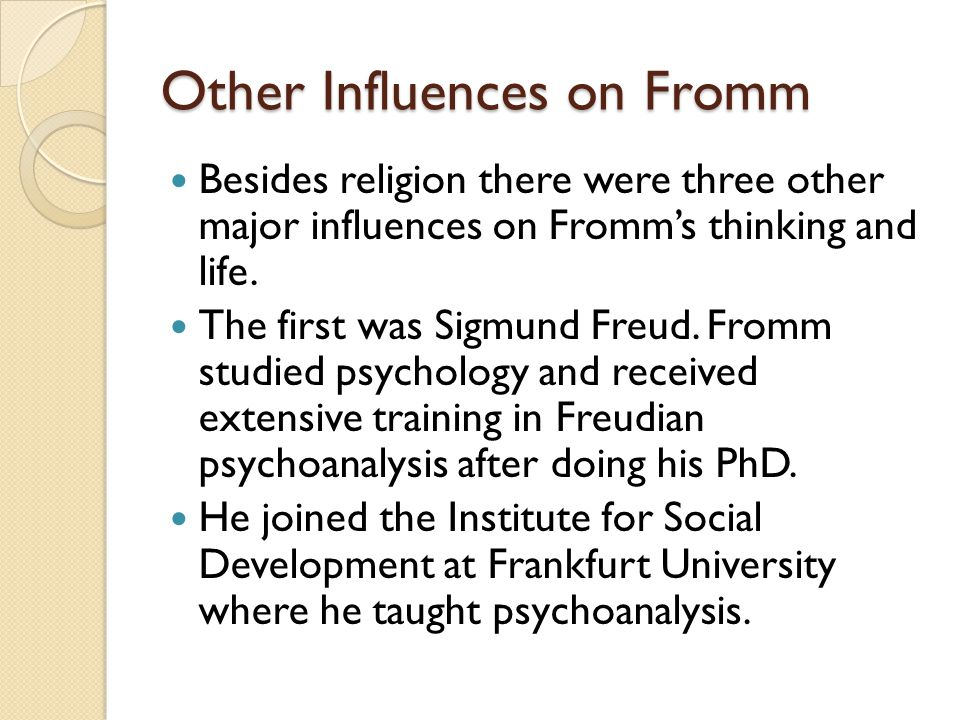 Other Influences on Fromm 2 The second impact on Fromms life was Nazism.