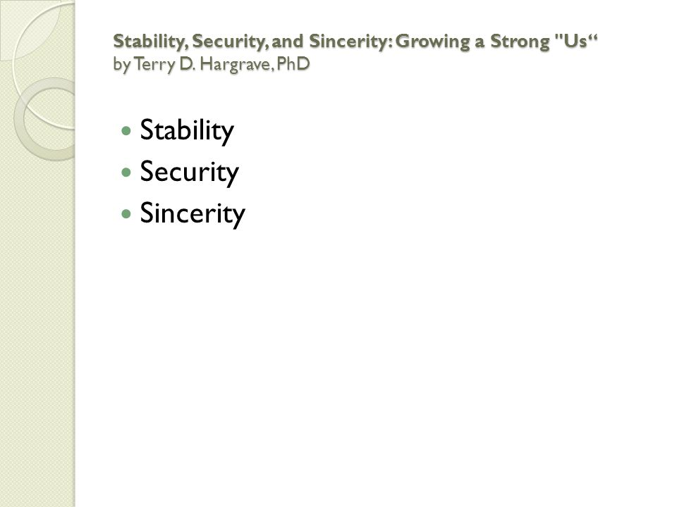 Stability, Security, and Sincerity: Growing a Strong Us by Terry D.