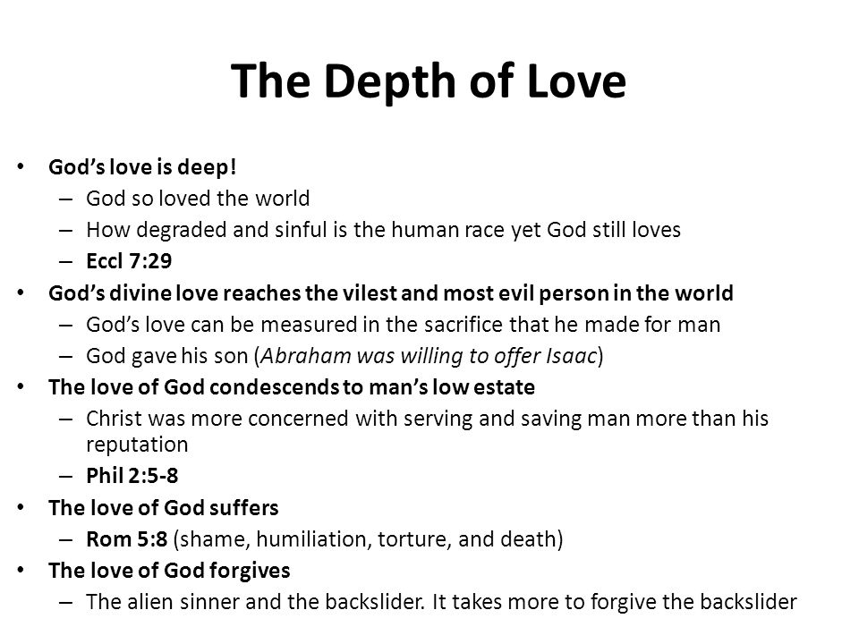 The Height of Love Gods love reaches high and has lofty expectations – The purpose of Gods love is so that He can save man and give him eternal life – Read II Cor 5:14-15 The love that God has for man sometimes is hard to be comprehended – Read Rom 5:6-8 Gods love is extended to man so that He might lift us up to heaven and dwell in His presence – Ps 144:3