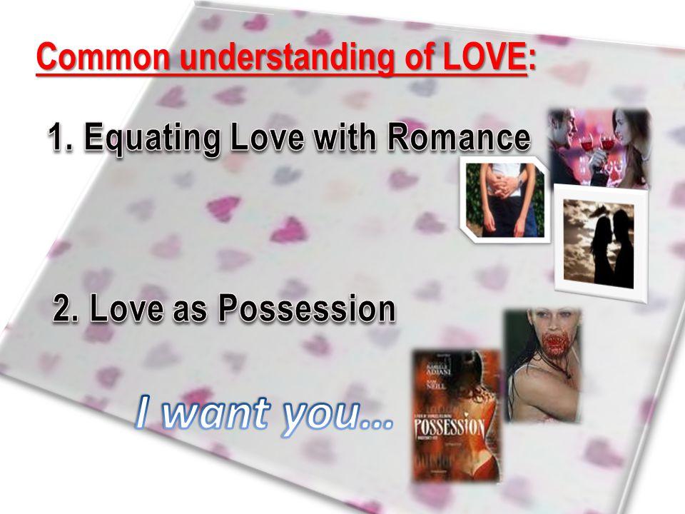 Common understanding of LOVE: