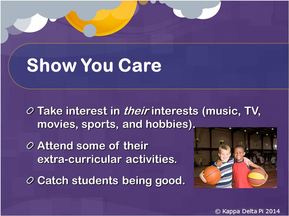 Show You Care Take interest in their interests (music, TV, movies, sports, and hobbies).