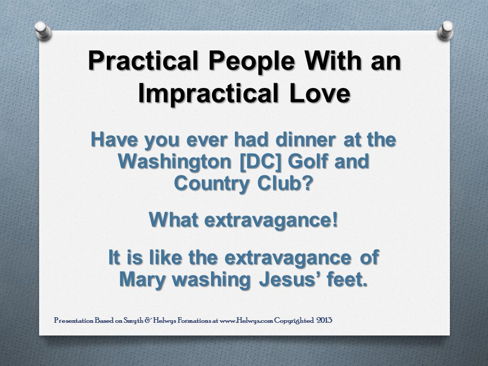 Practical People With an Impractical Love Have you ever had dinner at the Washington [DC] Golf and Country Club.