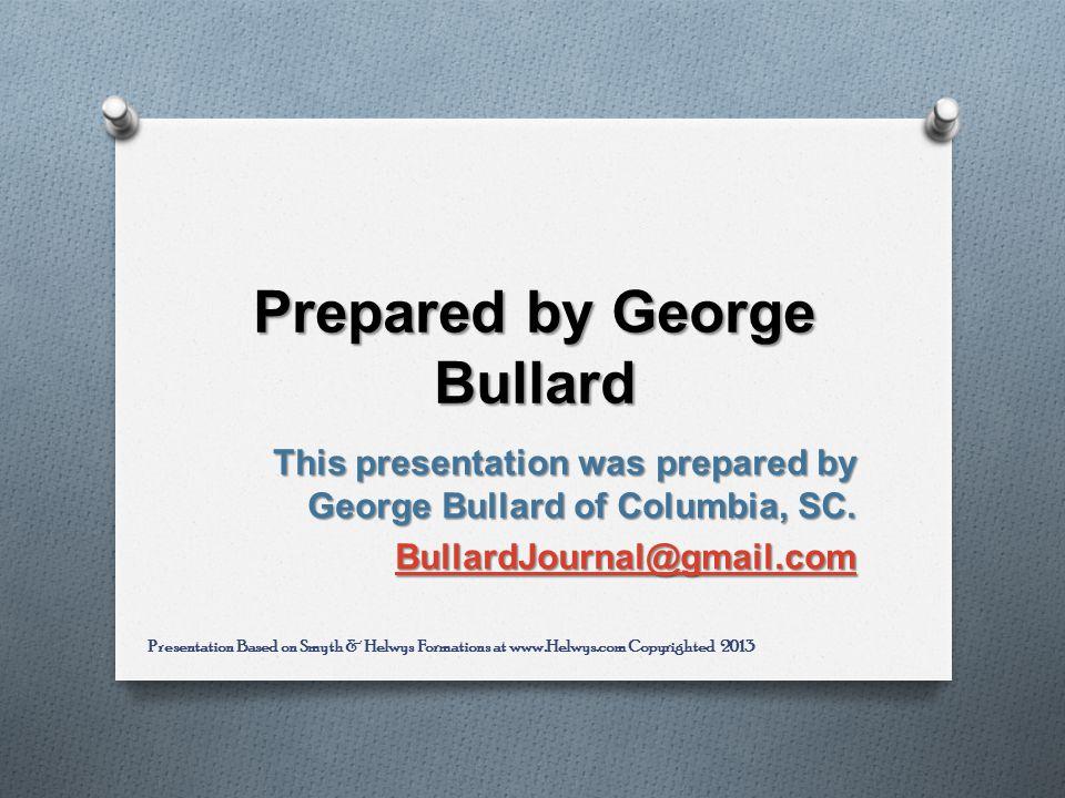 Prepared by George Bullard This presentation was prepared by George Bullard of Columbia, SC.