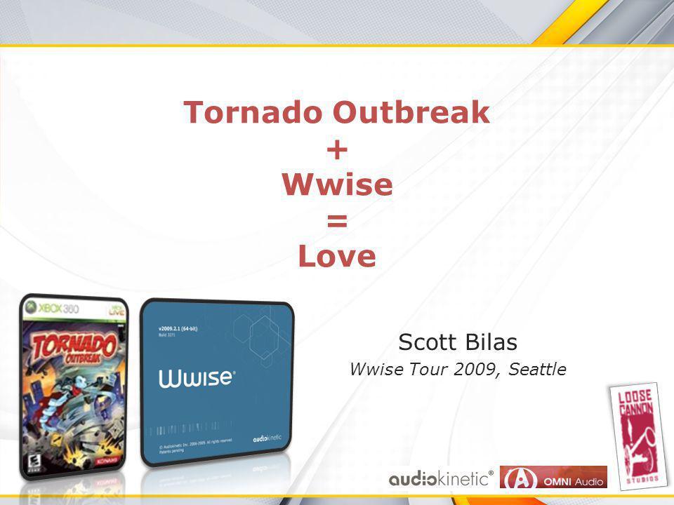 Tornado Outbreak + Wwise = Love Scott Bilas Wwise Tour 2009, Seattle