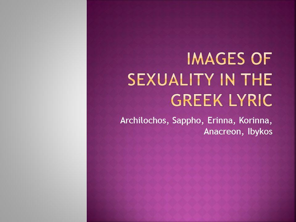 Archilochos, Sappho, Erinna, Korinna, Anacreon, Ibykos