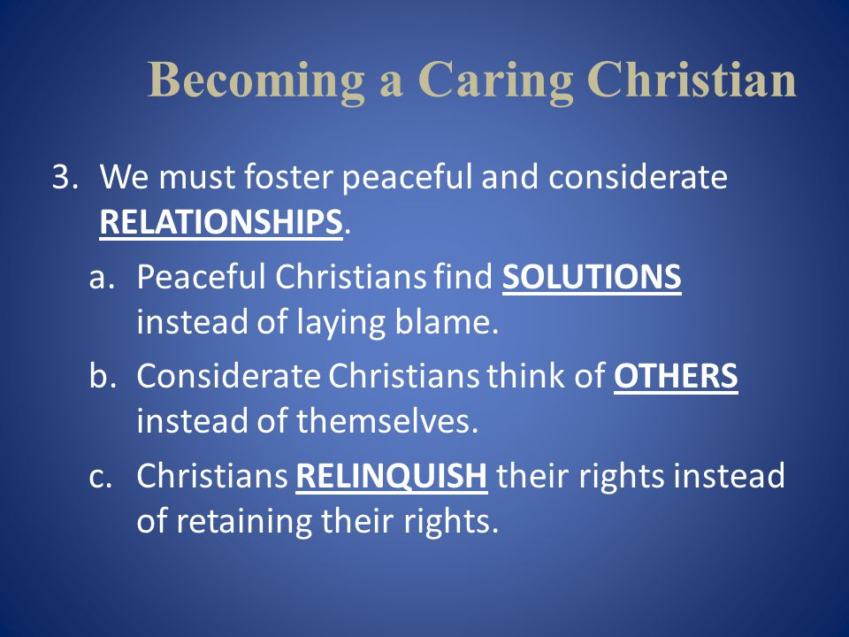 Becoming a Caring Christian 4.We must model a HUMBLE attitude.