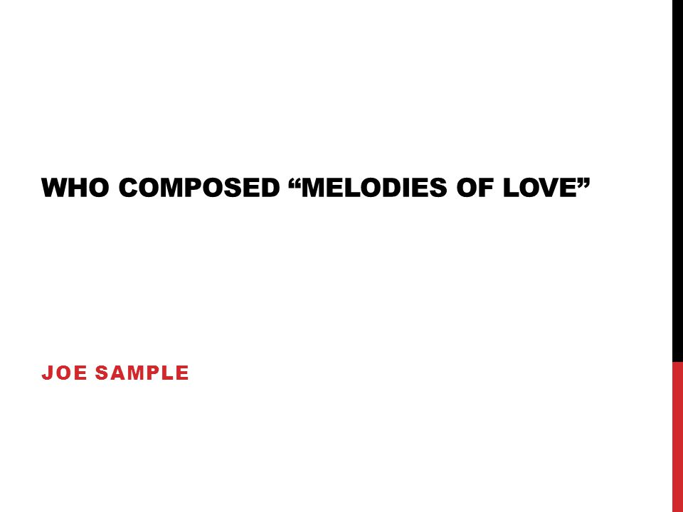 WHO COMPOSED MELODIES OF LOVE JOE SAMPLE