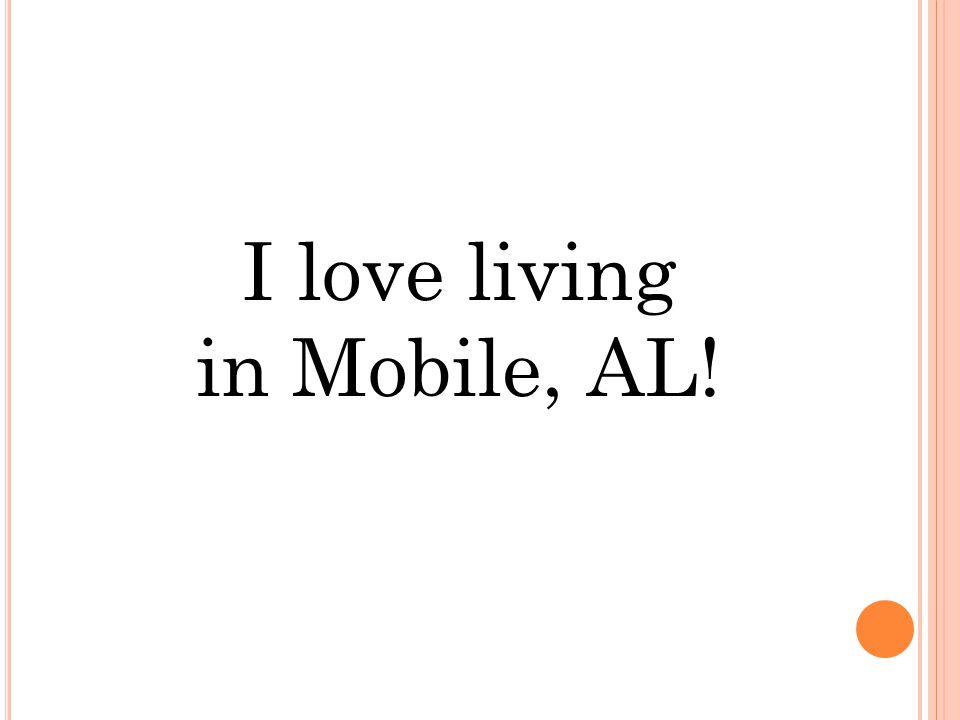 I love living in Mobile, AL!