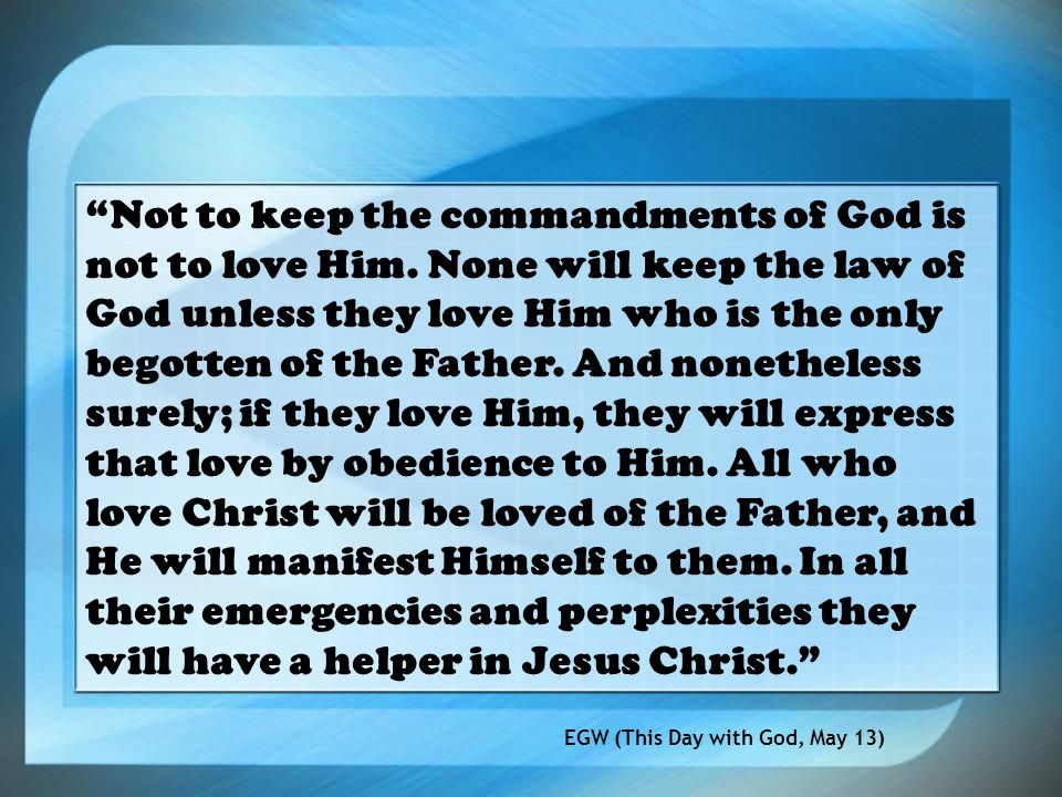 Not to keep the commandments of God is not to love Him.