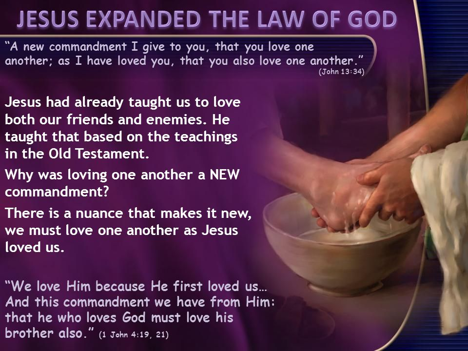 A new commandment I give to you, that you love one another; as I have loved you, that you also love one another.