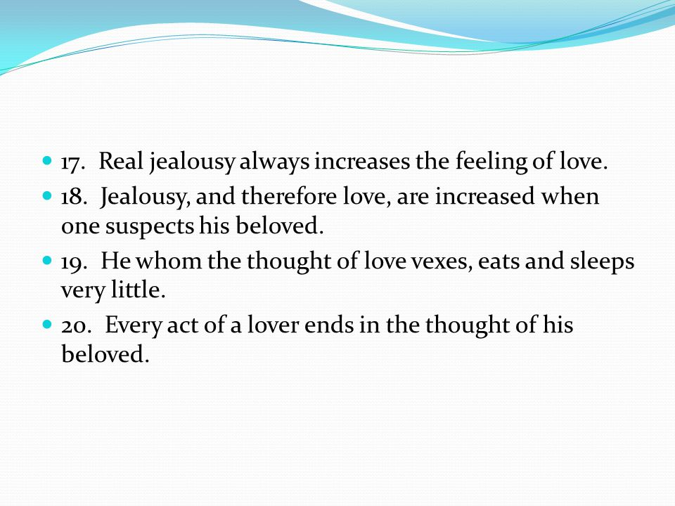 17.Real jealousy always increases the feeling of love.