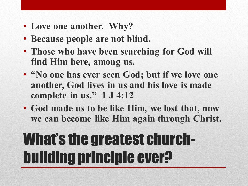 Whats the greatest church- building principle ever.