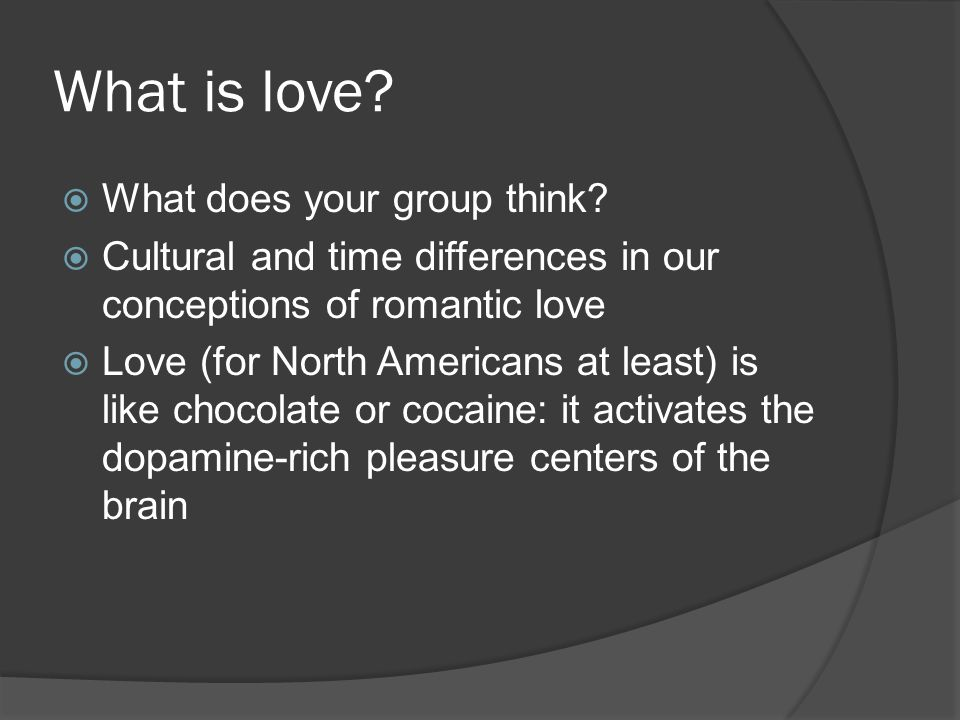 What is love. What does your group think.