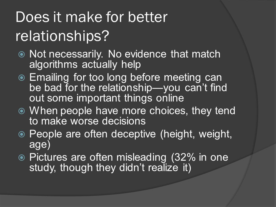 Does it make for better relationships. Not necessarily.