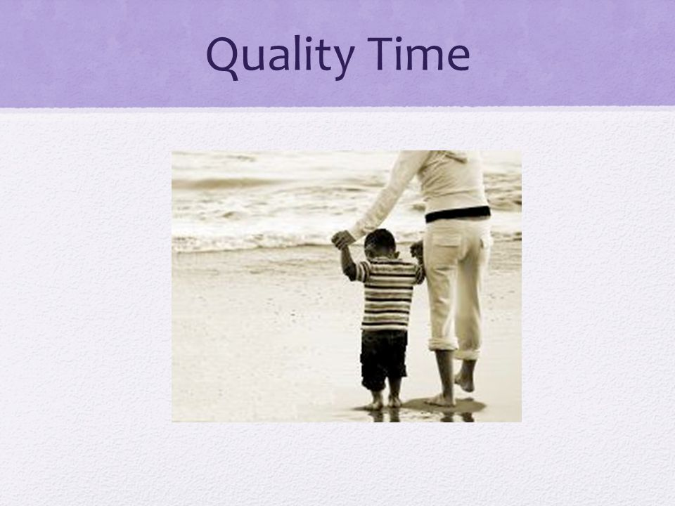 Quality Time