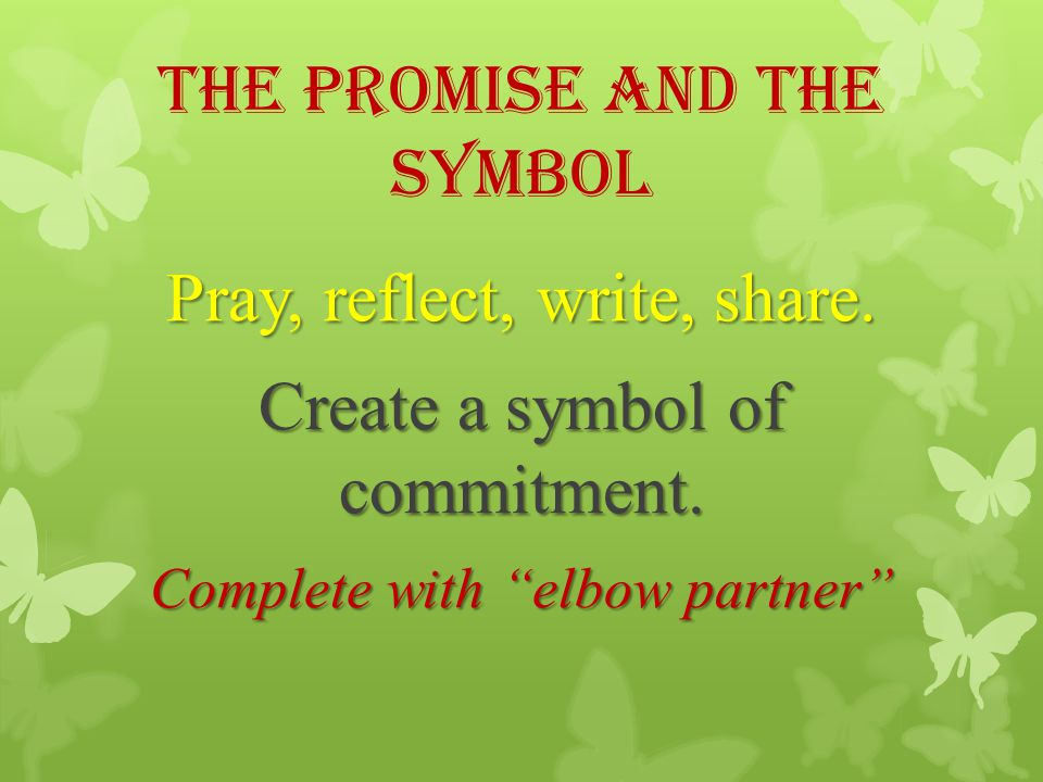 The Promise and The Symbol Pray, reflect, write, share.