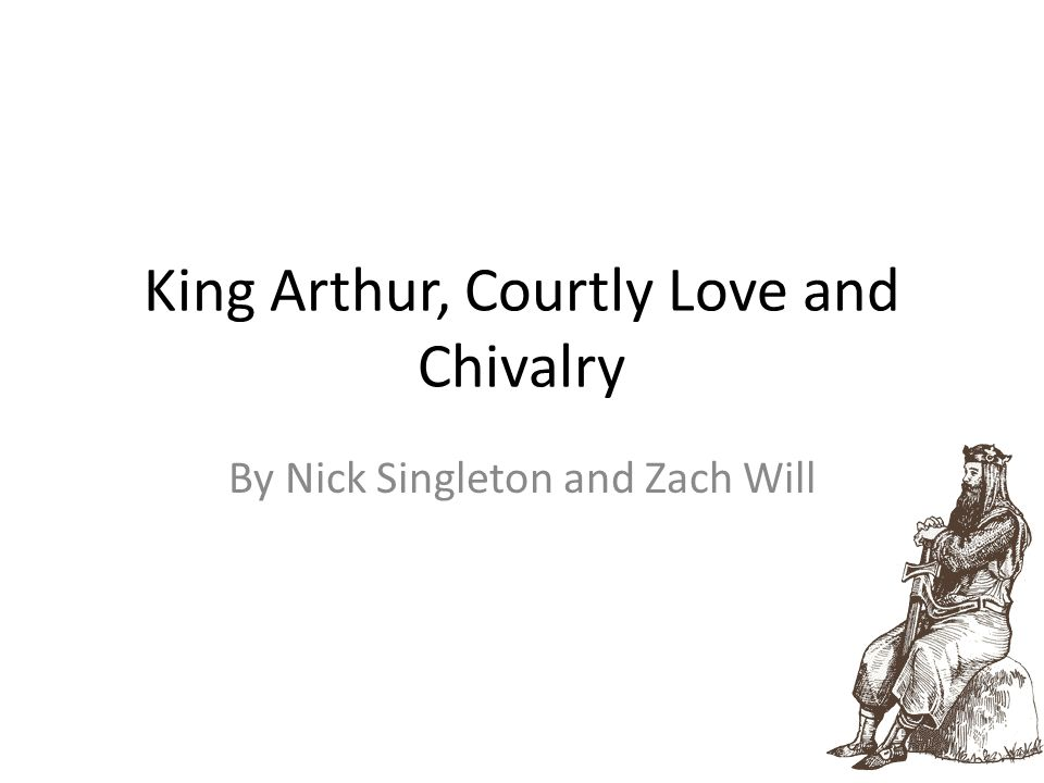 King Arthur King Arthur was thought to be one of the greatest kings of Britain.