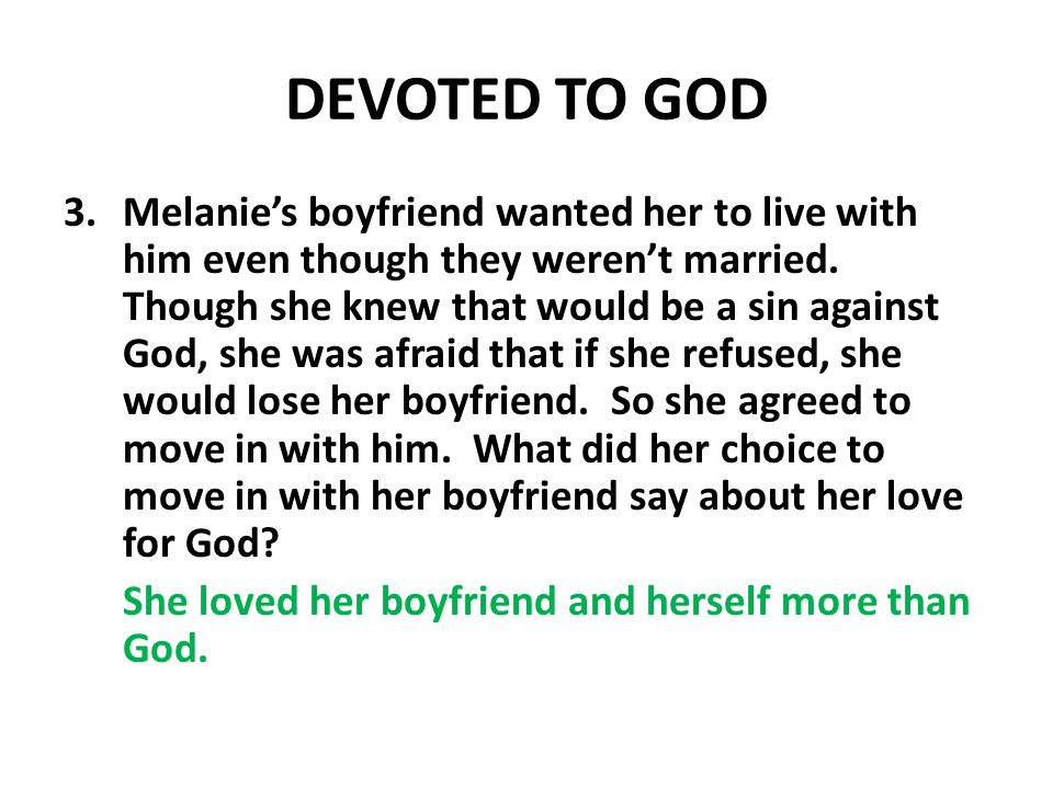 DEVOTED TO GOD 3.Melanies boyfriend wanted her to live with him even though they werent married.