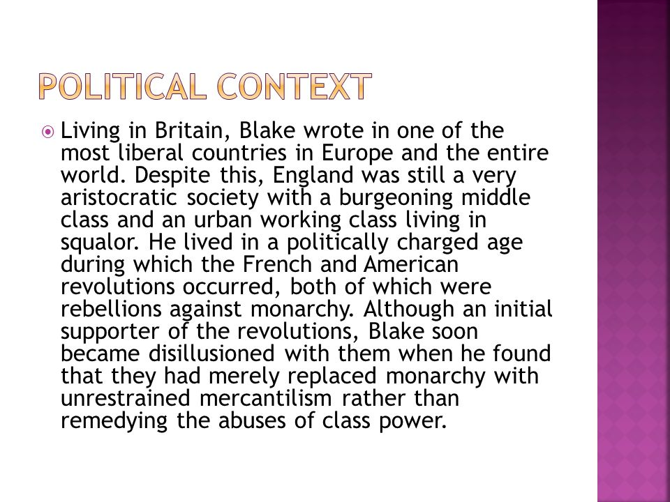 Living in Britain, Blake wrote in one of the most liberal countries in Europe and the entire world.