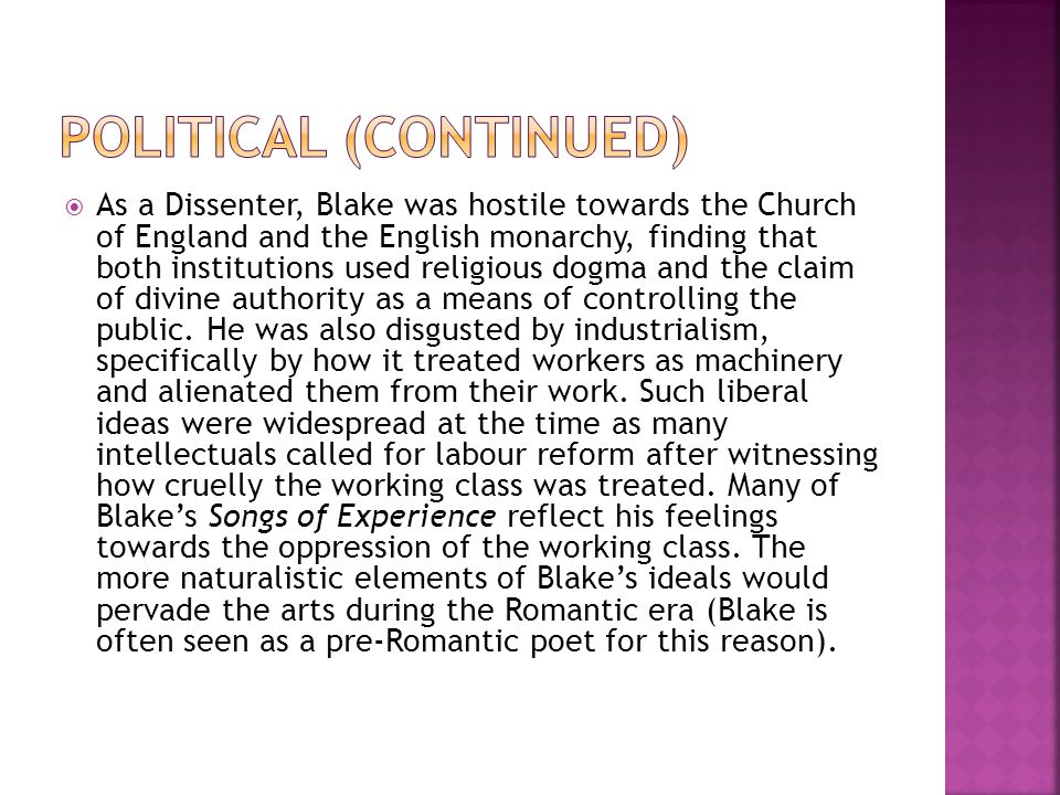 As a Dissenter, Blake was hostile towards the Church of England and the English monarchy, finding that both institutions used religious dogma and the claim of divine authority as a means of controlling the public.