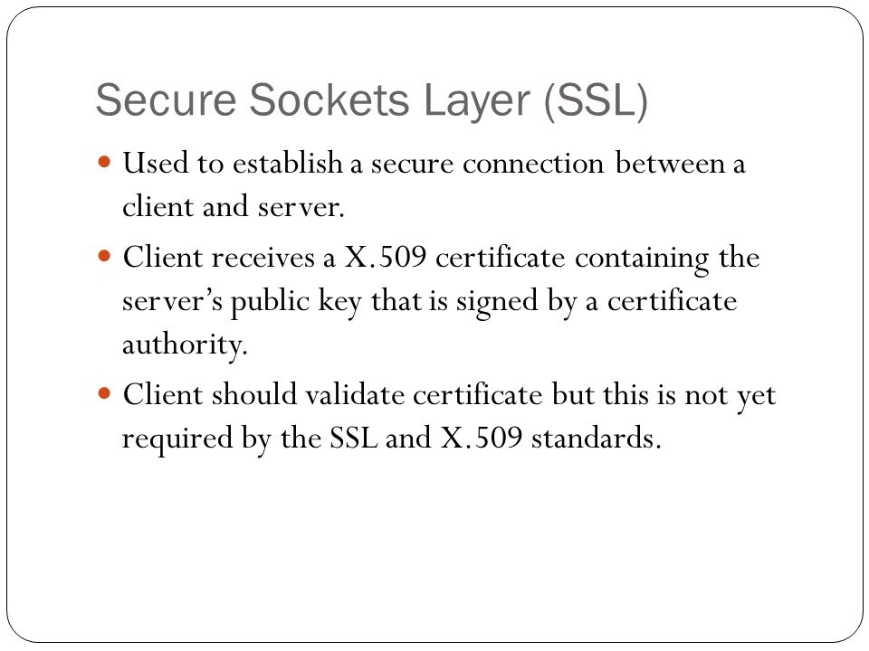 SSL Validation Checks Does the subject (CN) of the certificate match the clients desired destination.