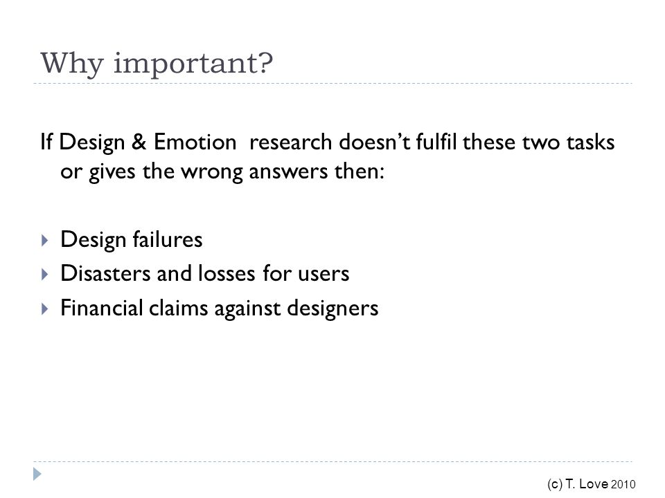 (c) T.Love 2010 Design Guidelines The role of design guidelines is to direct design decisions.
