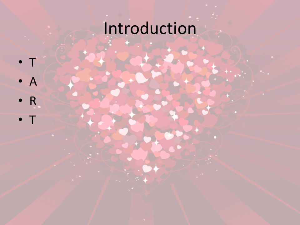 Introduction T A R T