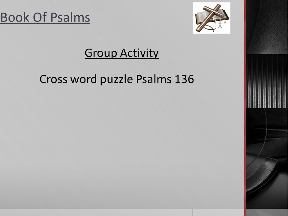 Book Of Psalms Discussion Questions Psalms Chapter 136 1) What call introduces and concludes this psalm, according to these verses of this book? (Psal
