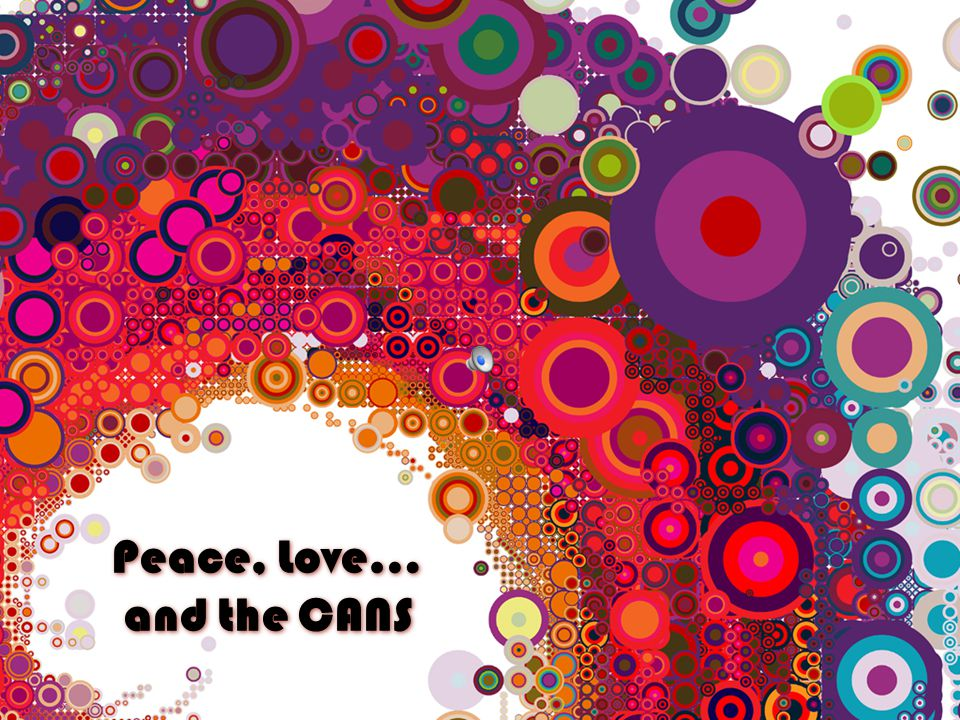 Peace, Love… and the CANS