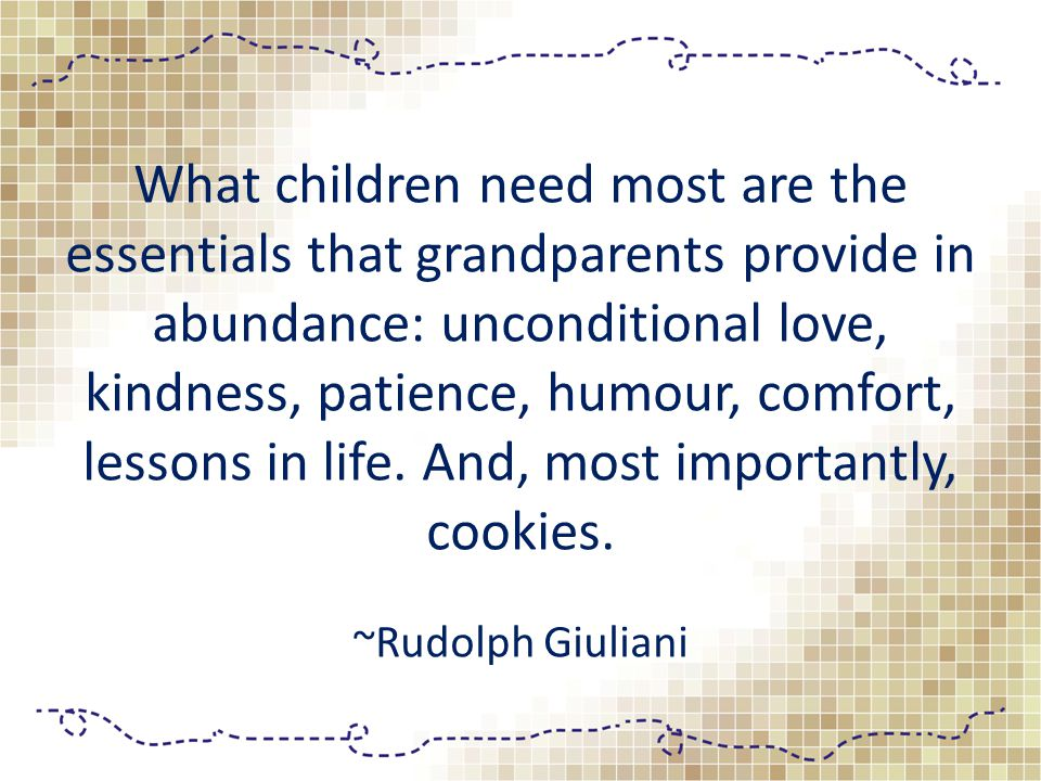 The reason grandchildren and grandparents get along so well is that they have a common enemy.