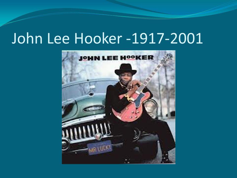 John Lee Hooker -1917-2001