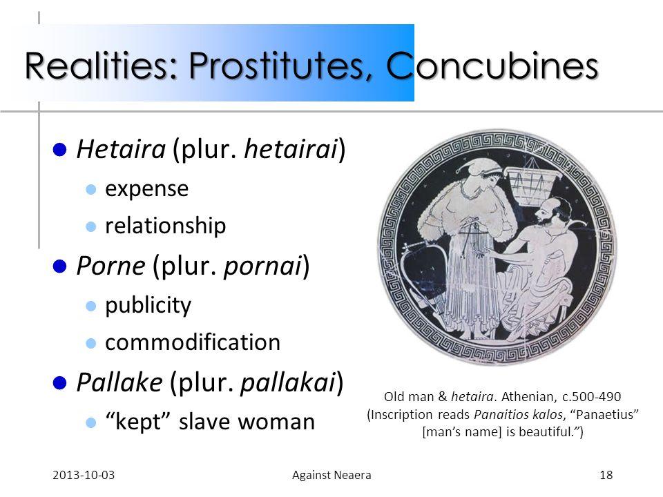 Realities: Prostitutes, Concubines Hetaira (plur. hetairai) expense relationship Porne (plur.