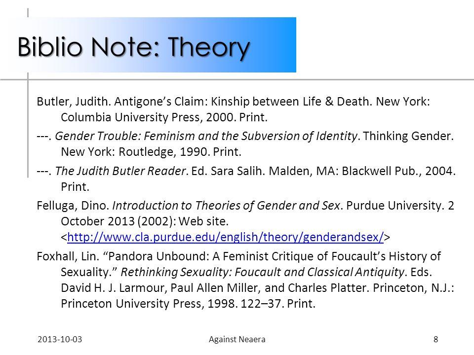 Biblio Note: Theory Butler, Judith. Antigones Claim: Kinship between Life & Death.