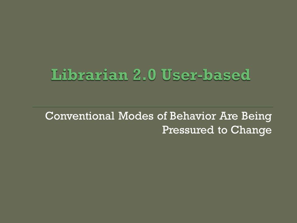 Conventional Modes of Behavior Are Being Pressured to Change