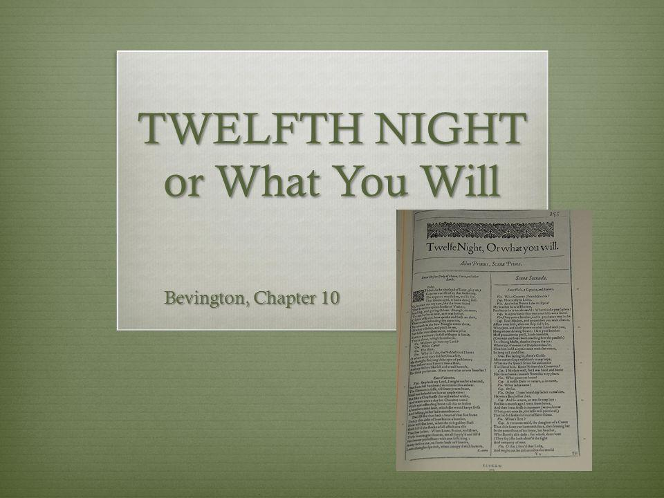TWELFTH NIGHT or What You Will Bevington, Chapter 10