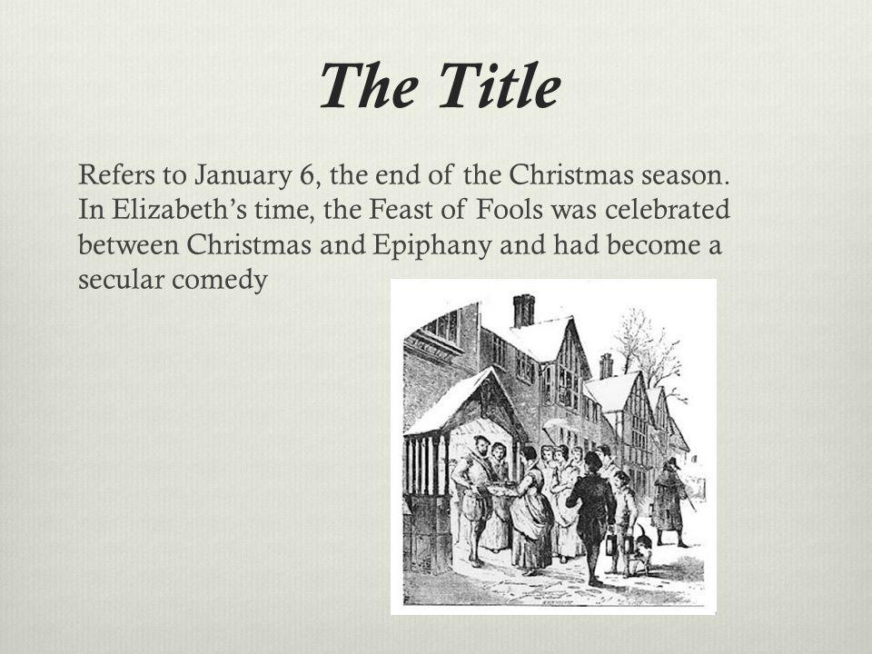 The Title Refers to January 6, the end of the Christmas season.