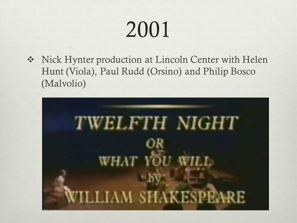 2001 Nick Hynter production at Lincoln Center with Helen Hunt (Viola), Paul Rudd (Orsino) and Philip Bosco (Malvolio)