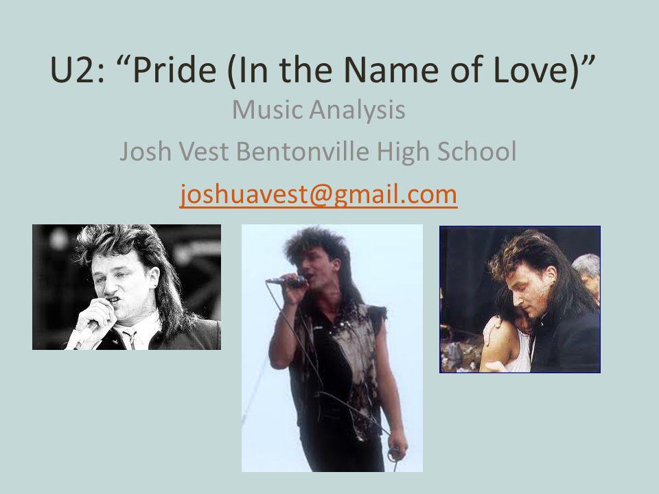 U2: Pride (In the Name of Love) Music Analysis Josh Vest Bentonville High School joshuavest@gmail.com