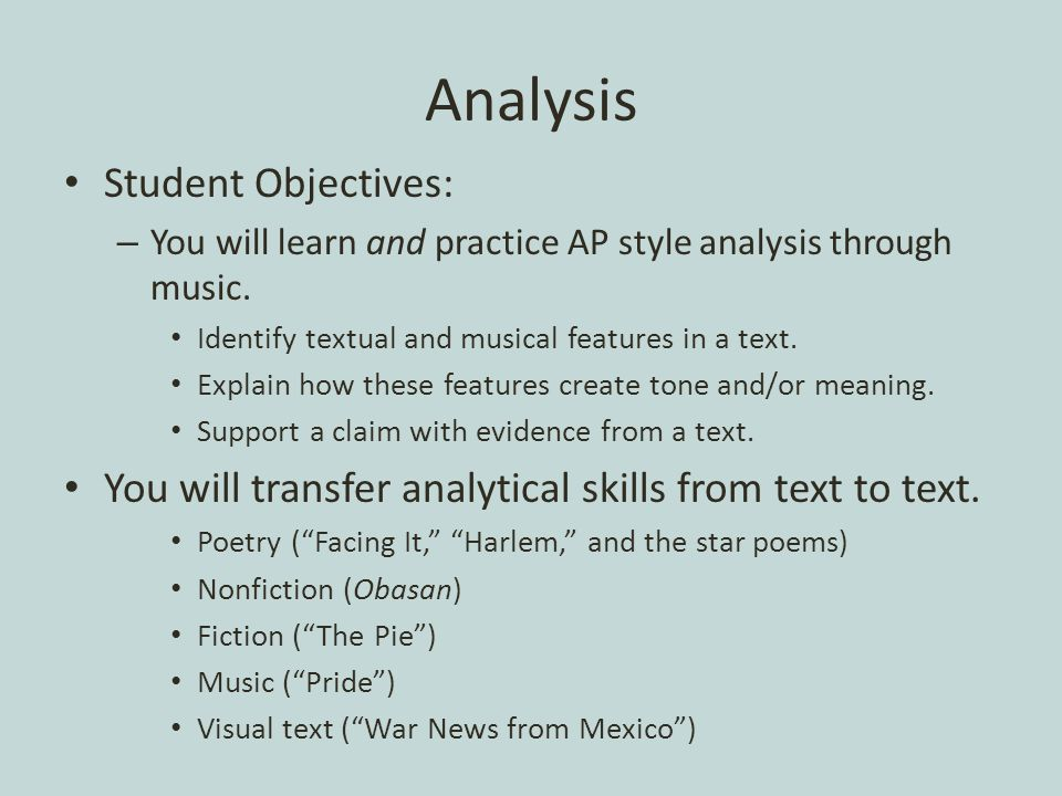 Analysis Student Objectives: – You will learn and practice AP style analysis through music.