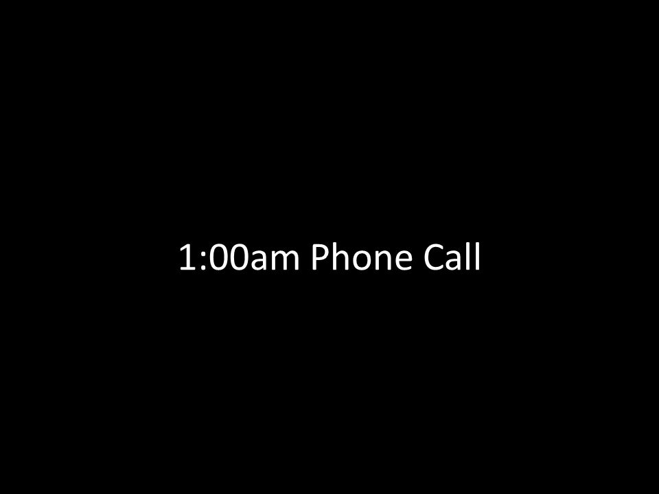 1:00am Phone Call