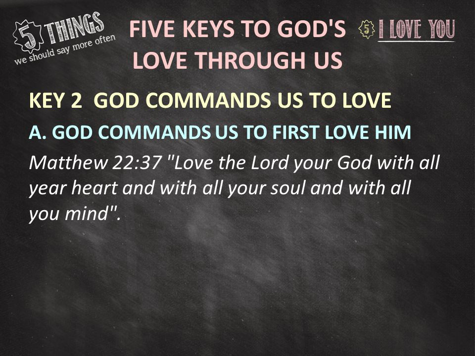 SOME PRACTICAL APPLICATION John 13:34, 35 A new command I give you: Love one another.