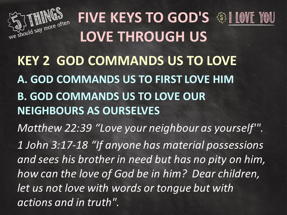 FIVE KEYS TO GOD S LOVE THROUGH US KEY 2 GOD COMMANDS US TO LOVE A.