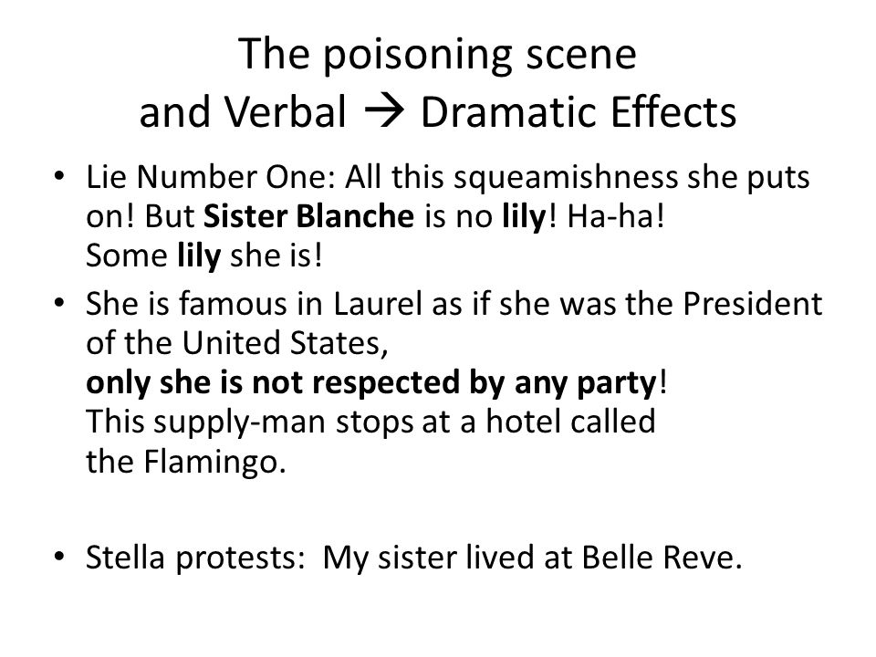 The poisoning scene and Verbal Dramatic Effects Lie Number One: All this squeamishness she puts on! But Sister Blanche is no lily! Ha-ha! Some lily sh