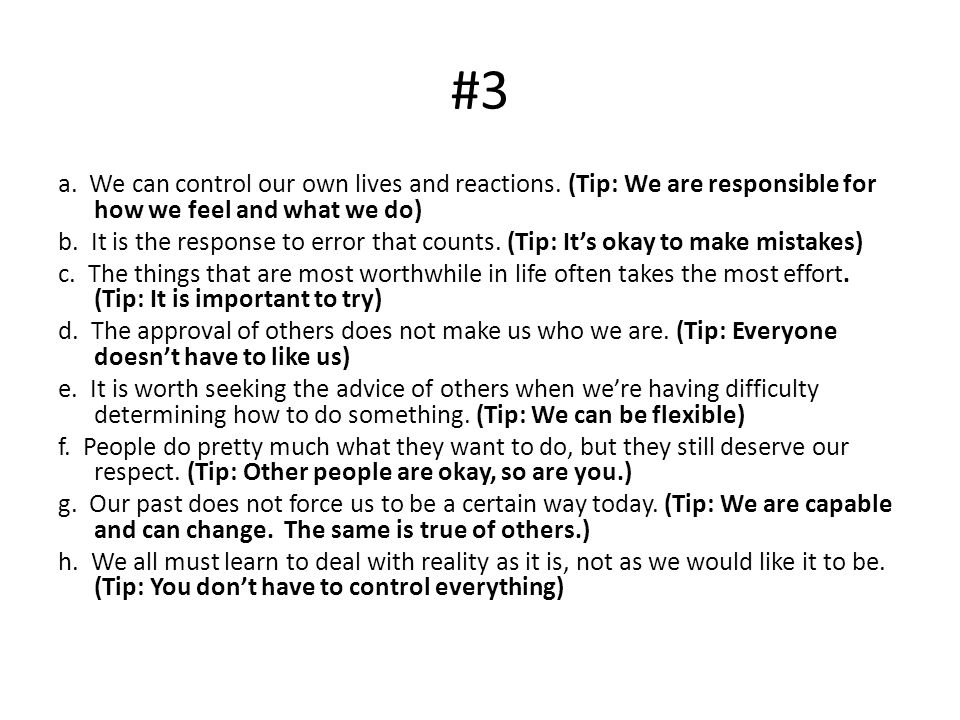 #3 a. We can control our own lives and reactions. (Tip: We are responsible for how we feel and what we do) b. It is the response to error that counts.