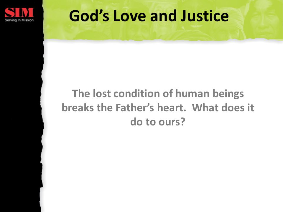 Gods Love and Justice The lost condition of human beings breaks the Fathers heart.