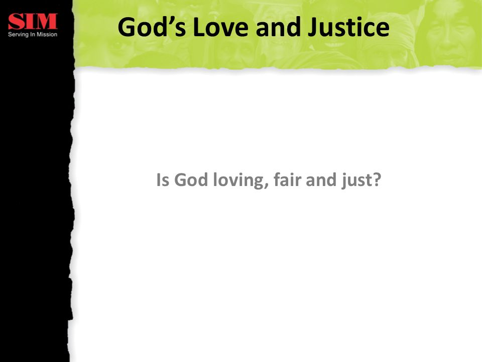 Gods Love and Justice Is God loving, fair and just